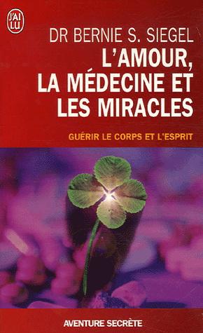 L'amour, la médecine et les miracles