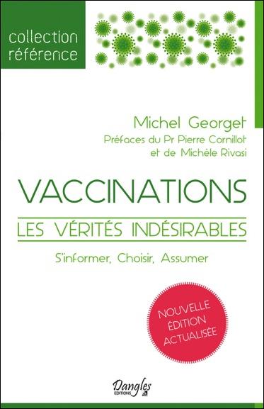 Vaccinations, Les vérités indésirables.