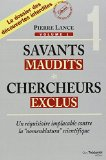 Savants maudits, chercheurs exclus - Tome 1