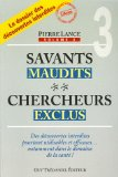 Savants maudits, chercheurs exclus - Tome 3