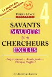 Savants maudits, chercheurs exclus - Tome 4